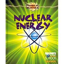 Nuclear Energy (Discovery Channel School Science)