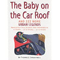 Baby on the Car Roof: And 222 More Urban Legends