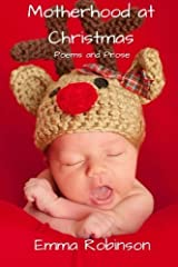 Motherhood at Christmas: Poems and Prose by Emma Robinson (2015-11-09) Paperback