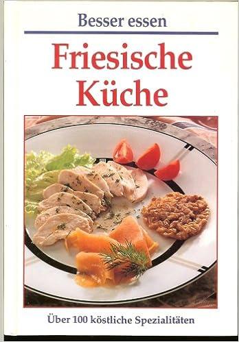 Friesische Küche: Amazon.de: Besser Essen: Bücher