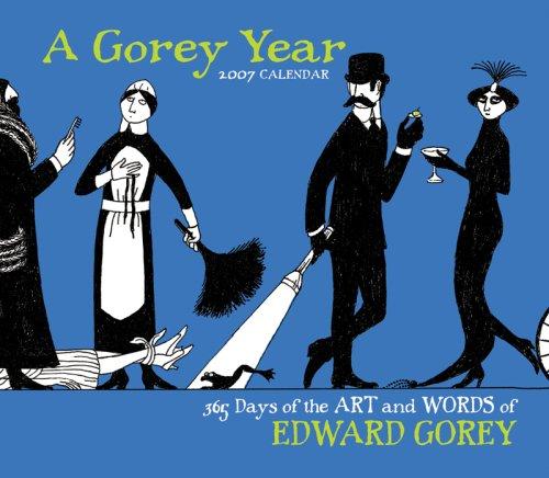 A Gorey Year 2007 Calendar: 365 Days of the Art and Words of Edward Gorey pdf epub