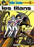 "Afficher ""Yoko Tsuno électronicienne n° 8<br /> Les Titans"""