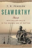 Search : Seaworthy: Adrift with William Willis in the Golden Age of Rafting