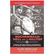 Buchenwald: Hell on a Hilltop (The Buchenwald Trilogy Book 3)