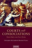 Courts and Consociations : Human Rights Versus Power-Sharing, McCrudden, Christopher and O'Leary, Brendan, 0199676844