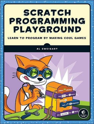 Scratch Programming Playground: Learn to Program by Making Cool Games Front Cover
