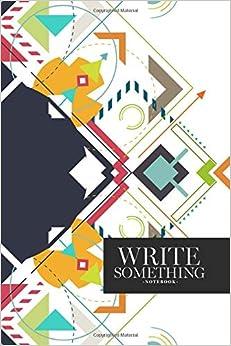 EPUB Gratis Notebook - Write Something: Geometric Abstract Colorful