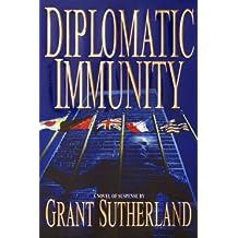 Diplomatic Immunity: A Novel