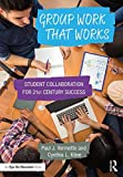 img - for Group Work that Works: Student Collaboration for 21st Century Success book / textbook / text book
