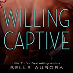Willing Captive | Belle Aurora