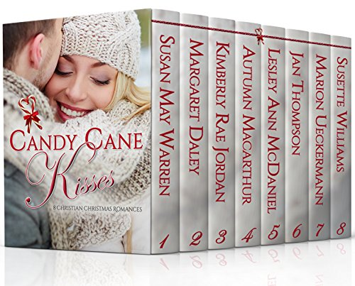 Candy Cane Kisses: 8 Christian Christmas Romances by [Warren, Susan May, Daley, Margaret, Jordan, Kimberly Rae, Macarthur, Autumn, McDaniel, Lesley Ann, Thompson, Jan, Ueckermann, Marion, Williams, Susette]