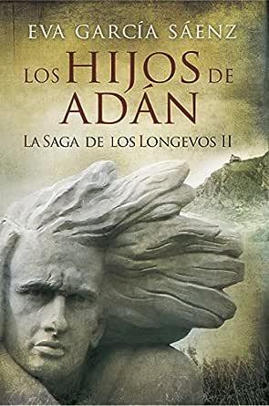 Los Hijos de Adán: La saga de los longevos 2 eBook: Eva García ...
