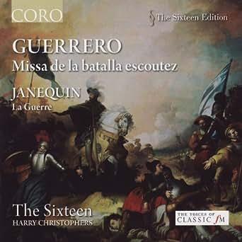 Guerrero: Missa de la batalla escoutez de The Sixteen en