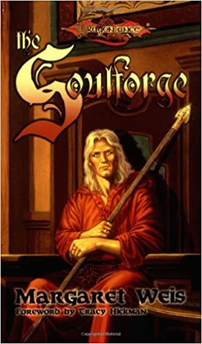 The Soulforge (Dragonlance: The Raistlin Chronicles, Book 1 ...