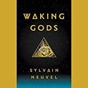 Waking Gods: The Themis Files, Book 2 | Sylvain Neuvel