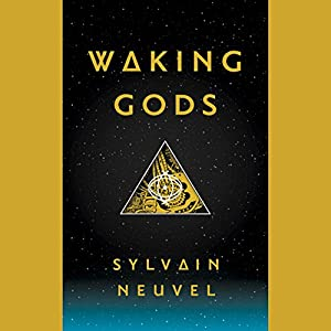 Waking Gods: The Themis Files, Book 2 Audiobook by Sylvain Neuvel Narrated by full cast