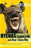 Hyenas Laughed at Me and Now I Know Why: The Best of Travel Humor and Misadventure (Travelers' Tales Guides)