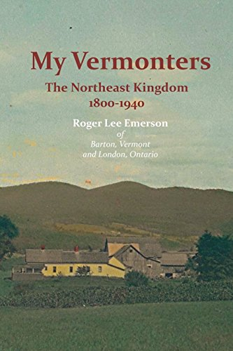 My Vermonters: The Northeast Kingdom 1800-1940 (Family Histories)