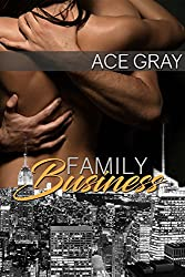 Family Business (Mixing Business with Pleasure Book 3)