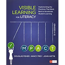 Bundle: Fisher: Teaching Literacy in the Visible Learning Classroom, Grades K-5 + Fisher: Visible Learning for Literacy