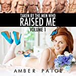 Taken by the Men Who Raised Me, Volume 1 | Amber Paige