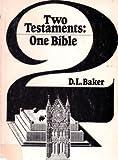 Two Testaments, D. L. Baker, 0877848726
