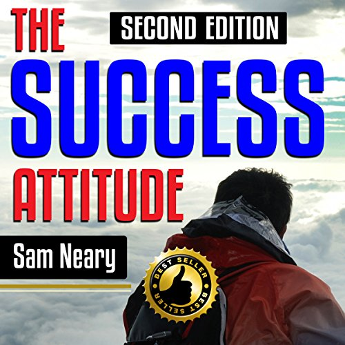 The Success Attitude, 2nd Edition: How All Successful People Think to Get Where They Want to Be and How You Can Too (Real Mindset Training, By Real Experts)
