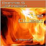 The Quest: A Warrior's Tale | Bonnie S. Johnston