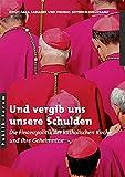 Und vergib uns unsere Schulden: Die Finanzpolitik der katholischen Kirche und ihre Geheimnisse