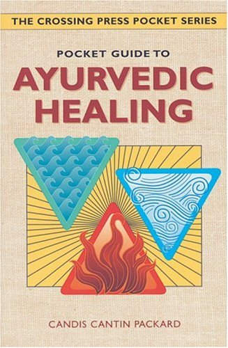 Pocket Guide to Ayurvedic Healing (Crossing Press Pocket Guides)