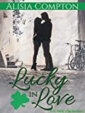 Lucky in Love: An Irish Romance (Celebrating Holiday Romance Book 1)