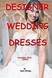 Designer Wedding Dresses November 2015 Edition