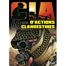 CIA: 60 ans D'Actions Clandestines