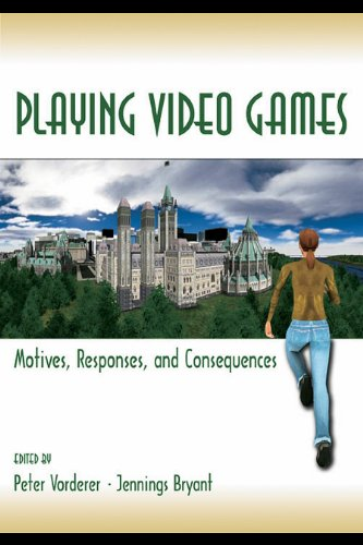 Download Playing Video Games: Motives, Responses, and Consequences (Routledge Communication Series) Pdf