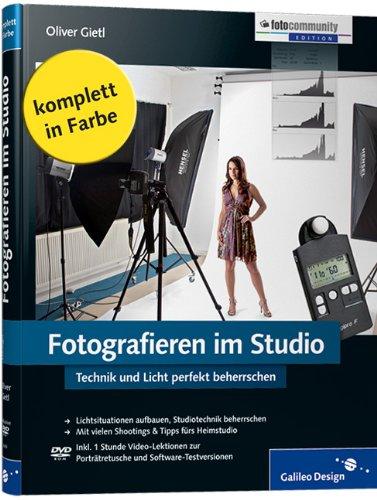 Fotografieren im Studio: Technik und Licht perfekt beherrschen