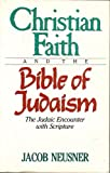 Christian Faith and the Bible of Judaism, Jacob Neusner, 0802802788
