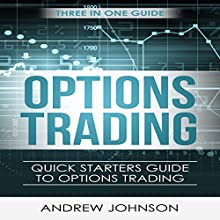 Options Trading: Quick Starters Guide to Options Trading Audiobook by Andrew Johnson Narrated by Julie-Ann Amos