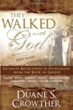 img - for They Walked with God: Intimate Biographies of Patriarchs from the Book of Genesis--Adam / Seth / Enoch / Noah / Melchizedek / Abraham / Isaac / Jacob / Joseph book / textbook / text book