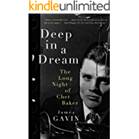Deep in a Dream: The Long Night of Chet Baker (English Edition)