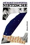 As?? habl?? Zaratustra / Thus Spoke Zarathustra: Un libro para todos y para nadie / A Book for Everyone and Nobody by Friedrich Wilhelm Nietzsche (2011-06-30)