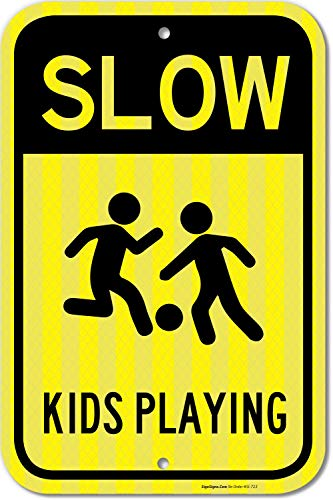 Kid Playing Sign, Slow Down, 12x18 3M Reflective (EGP) Rust Free,63 Aluminum, Easy to Mount Weather Resistant Long Lasting Ink, Made in USA by SIGO SIGNS