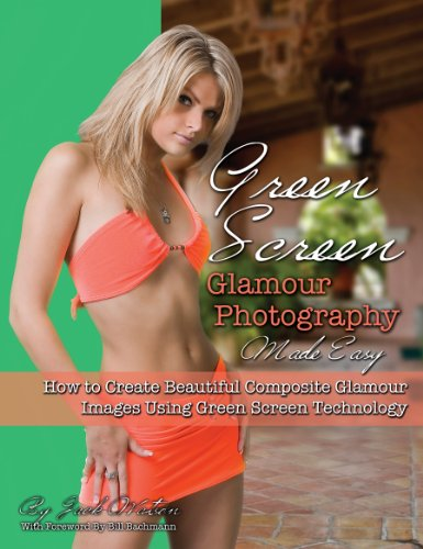 Download Green Screen Glamour Photography Made Easy: How to Create Beautiful Composite Glamour Images Using Green Screen Technology Pdf