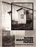 Ilford Multigrade Papers: A Manual for the Darkroom