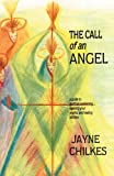 The Call of an Angel, Jayne Chilkes, 0595177980
