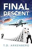 Final Descent, T. D. Arkenberg, 1478700599