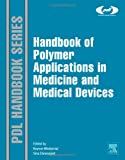 Handbook of Polymer Applications in Medicine and Medical Devices, , 0323228054