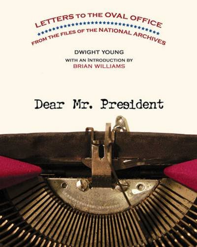 Download Dear Mr. President: Letters to the Oval Office from the Files of the National Archives pdf epub