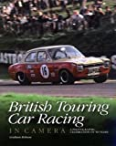 British Touring Car Racing in Camera, Graham Robson, 1844254690