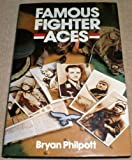 Famous Fighter Aces, Brian Philpott and B. Ott, 185260025X