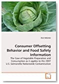 Consumer Offsetting Behavior and Food Safety Information: The Case of Vegetable Preparation and Consumption as it applies to the 2007 U.S. Salmonella Nationwide Contamination